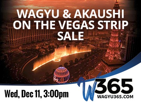 Wagyu & Akaushi On the Vegas Strip Sale- 12/11/19